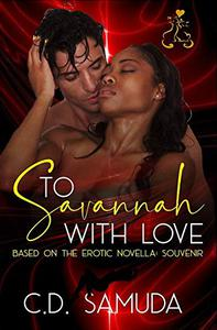To Savannah With Love: The Novel