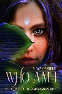 Who am I: Prequel to the Semiramis series