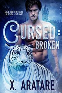 Cursed: Broken: A M/M Modern Retelling of Beauty & The Beast