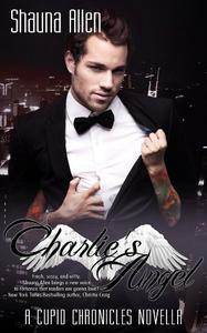Charlie's Angel: A Cupid Chronicles Novella