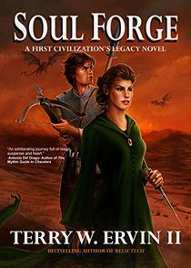 Soul Forge: A First Civilization's Legacy Novel