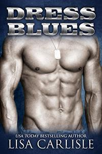 Dress Blues: A Second Chance Military Romance