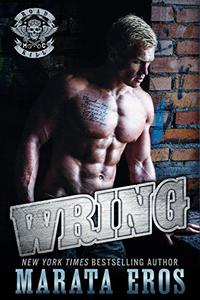 Wring: A Dark Alpha Motorcycle Club Standalone Romance Novel