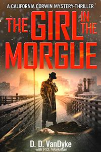 The Girl in the Morgue: A California Corwin P.I. Mystery