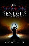 The Demon Senders: a Horror Suspense Thriller