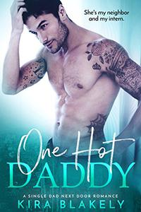 One Hot Daddy: A Single Dad Next Door Romance