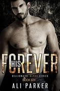His Forever: Billionaire Alpha