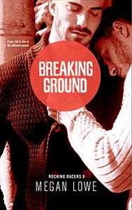 Breaking Ground: An Enemies-to-Lovers M/M Romance