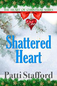 Shattered Heart: The Heart of Christmas Series