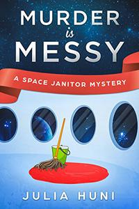 Murder is Messy: Space Janitor One
