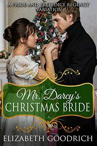 Mr. Darcy's Christmas Bride: A Sweet and Wholesome Pride and Prejudice Variation