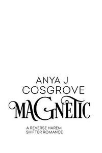 Magnetic: A Reverse Harem Shifter Romance