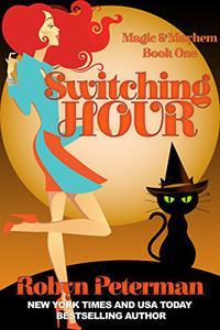 Switching Hour: Magic and Mayhem Book One