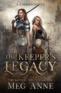 The Keeper's Legacy: A Chosen Novel