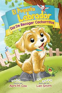 Día De Recoger Cachorritos (The Little Labradoodle nº 1)