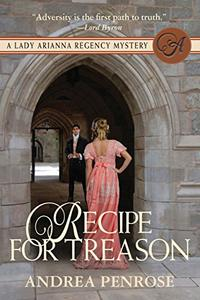 Recipe For Treason: A Lady Arianna Regency Mystery