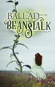 Ballad of the Beanstalk: A Romantic Fairy Tale Fantasy Novel