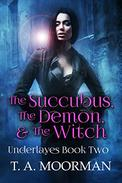 The Succubus, The Demon and The Witch