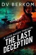 The Last Deception: Leine Basso Thriller #6