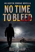 No Time To Bleed: An Austin Conrad Novella