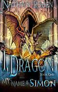 My Name is Simon: I, Dragon Book 1