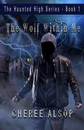 The Haunted High Series Book 1- The Wolf Within Me