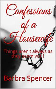 Confessions of a Housewife: Things aren't always as they seem vol.1