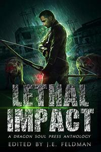 Lethal Impact: A Dragon Soul Press Anthology