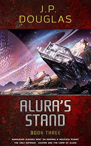 Alura's Stand: Book Three in the Alura Space Opera Science Fiction Series