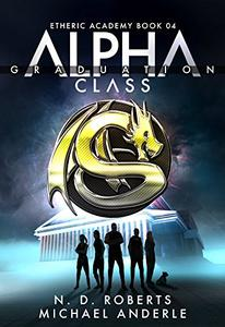 Alpha Class - Graduation: A Kurtherian Gambit Series