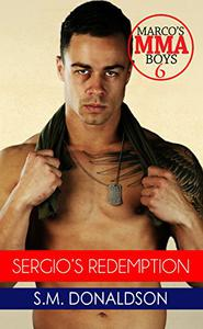 Sergio's Redemption: Sergio's Redemption: Marco's MMA Boys Book 6
