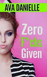 Zero F*cks Given