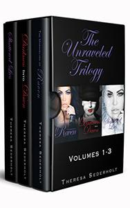 The Unraveled Trilogy Box Set: Volumes 1-3