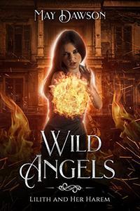Wild Angels: A Reverse Harem Paranormal Romance