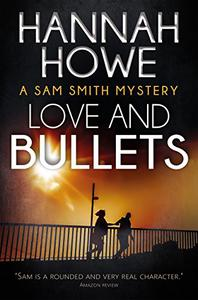 Love and Bullets: A Sam Smith Mystery