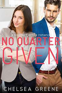 No Quarter Given: A Billionaire Office Romance