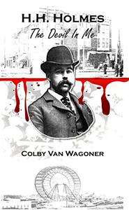 H.H. Holmes: The Devil In Me