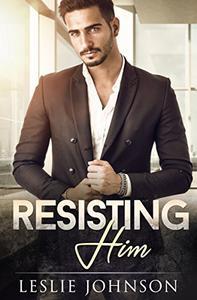 Resisting Him