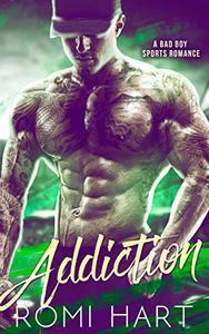 Addiction: A Bad Boy Sports Romance