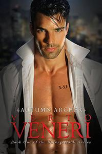 Verto Veneri: Book One of the Unforgettable Series