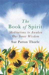 The Book of Spirit: Meditations to Awaken Our Inner Wisdom