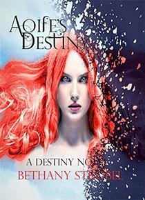 Aoife's Destiny: A Destiny Novel