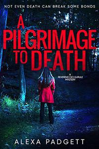 A Pilgrimage to Death