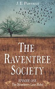 The Raventree Society: S1E1 The Strawberry Lane Hotel