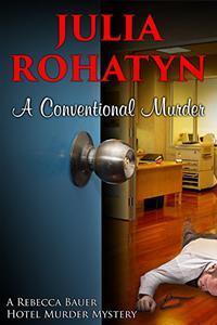A Conventional Murder: A Rebecca Bauer Hotel Mystery