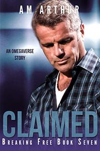 Claimed: An Omegaverse Story