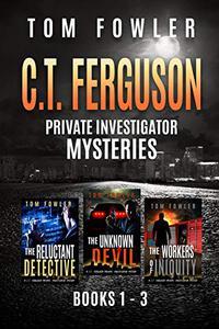 The C.T. Ferguson Private Investigator Mysteries: Books 1-3
