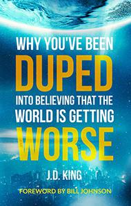 Why You've Been Duped Into Believing That The World is Getting Worse