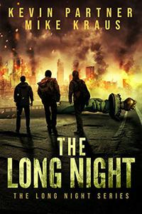 The Long Night: Book 1 in the Thrilling Post-Apocalyptic Survival series: