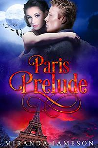 PARIS PRELUDE: Warriors' Council World Prequel 2 - Paranormal Romantic Suspense